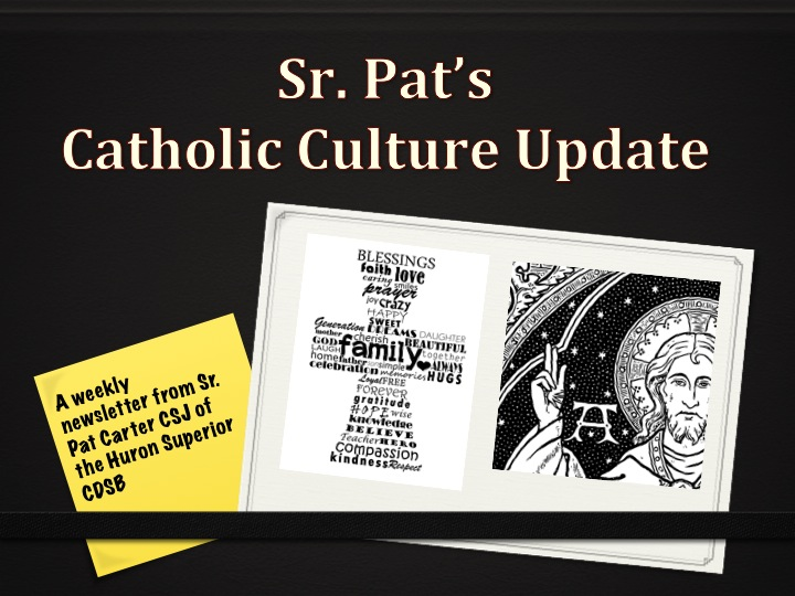 Catholic Culture Update for the Week Beginning November 3, 2013 from Sr. Pat Carter